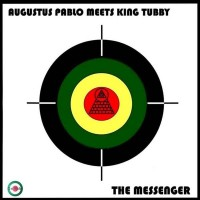Pablo, Augustus Meets King Tubby - The Messenger