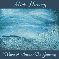 Harvey, Mick - Waves Of Anzac/the Journey