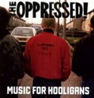 Oppressed - Music For Hooligans