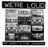 Various - We're Loud: 90s Cassette Punk Unknows (2lp)