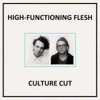 High-functioning Flesh - Culture Cut