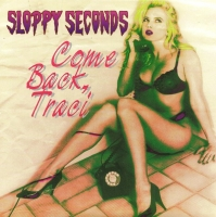 Sloopy Seconds - Come Back Traci/leavin On A Jet Plane