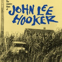 Hooker, John Lee - The Country Blues Of John Lee Hooker
