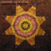 Foster, Josephine - Graphic As A Star