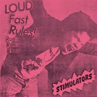 Stimulators - Loud Fast Rules!