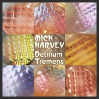 Harvey, Mick - Delirium Tremens