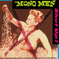 Mono Men - Shut Up!