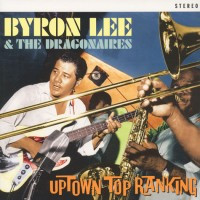 Lee, Byron & The Dragonaries - Uptown Top Ranking (20 Club Classics) 2lp