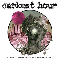 See product: Darkest Hour - Godless Prophets & The Migrant Flora