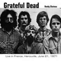 Grateful Dead - Honky Chateau/live In France, 1971