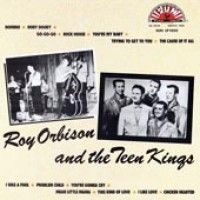 Orbison, Roy - And The Teen Kings