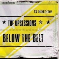 Upsessions - Below The Belt