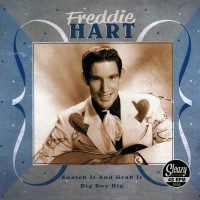 Hart, Freddie - *snatch It And Grab It / Dig Boy Dig
