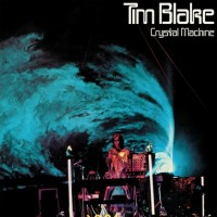 Blake, Tim - Crystal Machine (2lp)