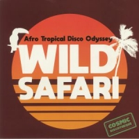 Various - Wild Safari - Afro Tropical Disco Odyssey