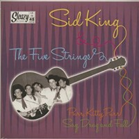 King, Sid & The Five Strings - *purr, Kitty, Purr / Sag, Drag And Fall
