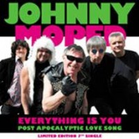 Moped, Johnny - Everything Is You/ Post Apocalyptic Love Song