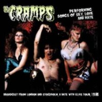 Cramps - Performing Songs Of Sex Love And Hate