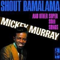 Murray, Mickey - Shout Bamalama