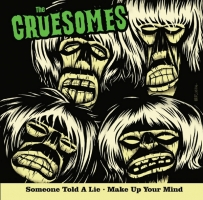 Gruesomes - Someone Told Me A Lie/make Up Your Mind