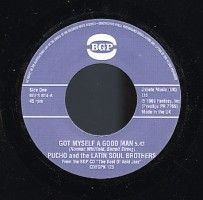Pucho & The Latin Soul Brothers/rusty Bryant - Got Myself A Good Man/ Fire-eater