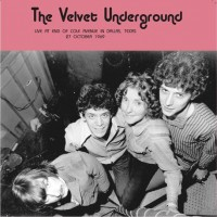 Velvet Underground - Live At The End Of Cole Avenue, Dallas, 1969