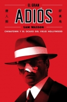 Wasson, Sam - El Gran Adios - Chinatown - Ocaso De Hollywood