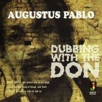 See product: Pablo, Augustus - Dubbing With The Don