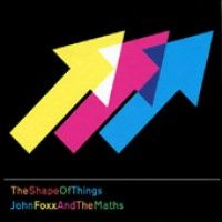 Foxx, John & The Maths - The Shape Of Things