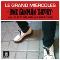 See product: Grand Miercoles, Le - Lone Gunman Theory