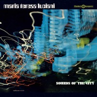 Luciani, Maria Teresa - Sounds Of The City
