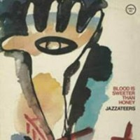 Jazzateers - Blood Is Sweeter Than Honey