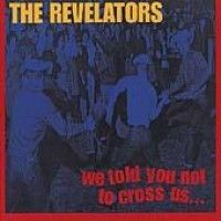 Revelators - We Told You Not To Cross Us