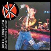 Dead Kennedys - Live At Old Waldorf, San Francisco,