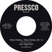 Prophet & His Disciples - You Fool, You Fool (pt1)/ You Fool, You Fool (pt2)
