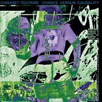 Cabaret Voltaire - Chance Versus Causality (2lp)