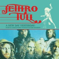 Jethro Tull - A New Day Yesterday - Rare & Unreleased & Radio Sessios