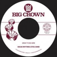 Bacao Rhythms & Steel Band - Great To Be Here/all For Tha Cash