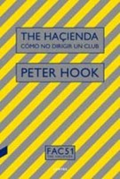 Hook, Peter - The Hacienda. Como No Digerir Un Club