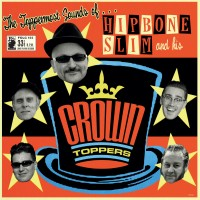 See product: Hipbone Slim & His Crowntoppers - The Toppermost Sounds Of...