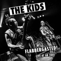 Kids - Flabbergasted (live At Ab 2001)