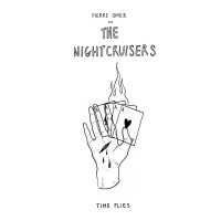 Omer, Pierre And The Nightcruisers - Time Flies