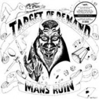 Target Of Demand - Man's Ruin
