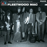 Fleetwood Mac - Bbc Sunday Concert April 9th 1970