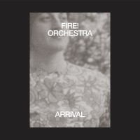 Fire! Orchestra - Arrival (2lp+cd)