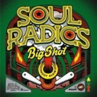 Soul Radics - Big Shot (+cd)