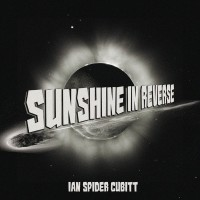 Cubitt, Ian Spider - Sunshine In Reverse