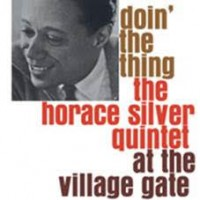 Silver, Horace Quintet - Doin' The Thing At The Village Gate