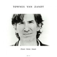 Van Zandt, Townen - Down Home Music: Live At The Down Home, 1985