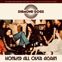 Diamond Dogs - Honked All Over Again